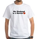 My Husband is a Hottie! White T-Shirt