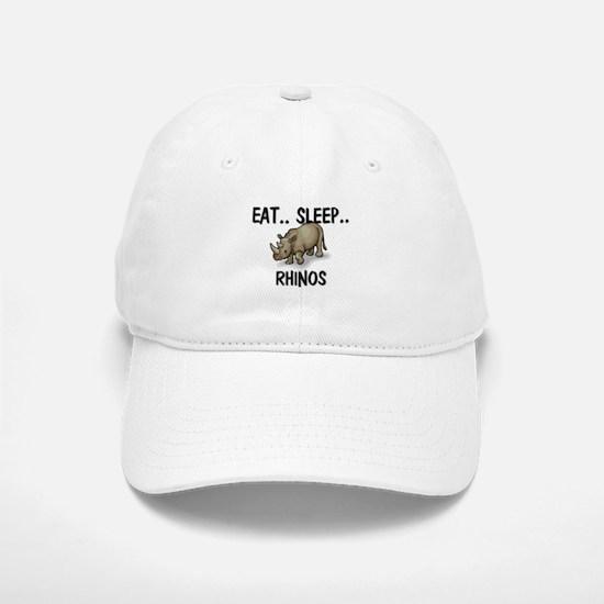 Eat ... Sleep ... RHINOS Baseball Baseball Cap