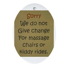 Sorry No Change Oval Ornament