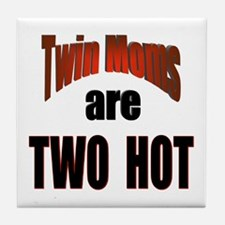 Twin Moms Are Hot Tile Coaster