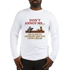 Don't Annoy... Long Sleeve T-Shirt