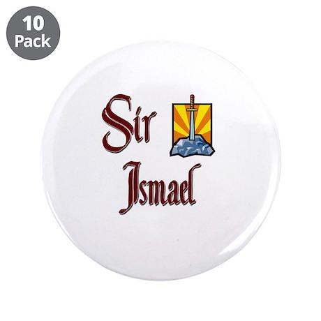 "Sir Ismael 3.5"" Button (10 pack)"