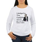 I Pledged To Tom Craddick... Women's Long Sleeve T