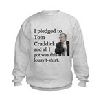 I Pledged To Tom Craddick... Kids Sweatshirt
