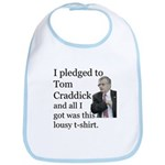 I Pledged To Tom Craddick... Bib