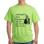 I Pledged To Tom Craddick... Green T-Shirt