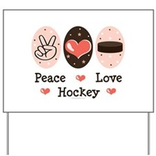 Peace Love Hockey Yard Sign