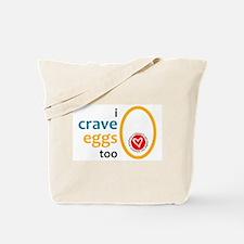 I CRAVE EGGS TOO Tote Bag