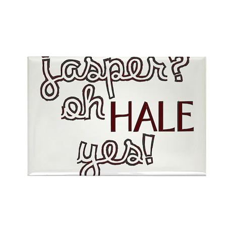Jasper? Oh Hale yes! Rectangle Magnet (100 pack)