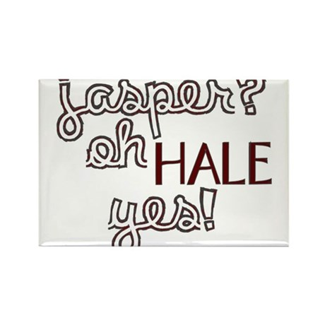 Jasper? Oh Hale yes! Rectangle Magnet (10 pack)