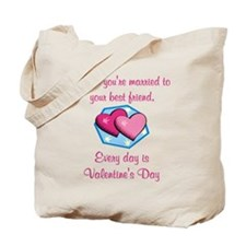 Valentine's Day is Every Day Tote Bag