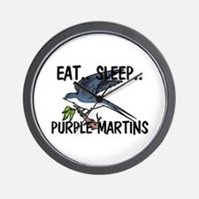 Eat ... Sleep ... PURPLE MARTINS Wall Clock