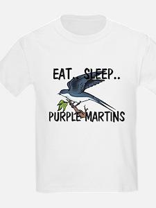 Eat ... Sleep ... PURPLE MARTINS T-Shirt