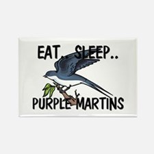 Eat ... Sleep ... PURPLE MARTINS Rectangle Magnet