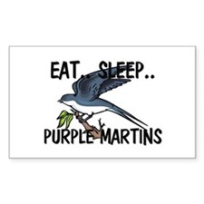 Eat ... Sleep ... PURPLE MARTINS Decal