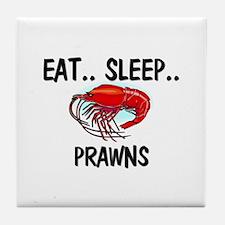 Eat ... Sleep ... PRAWNS Tile Coaster