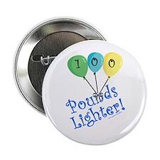 "100 Pounds Lighter 2.25"" Button"