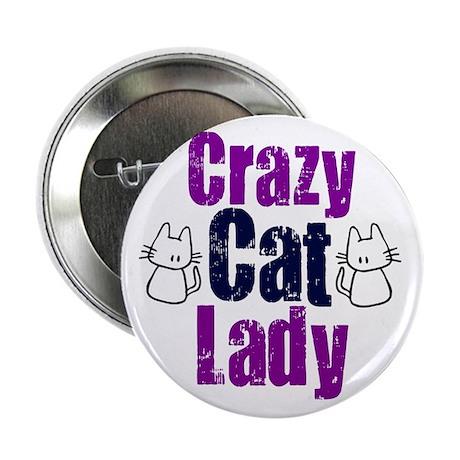 "Crazy cat lady 2.25"" Button"