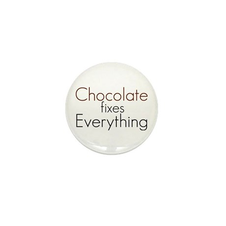 Chocolate fixes Everything Mini Button