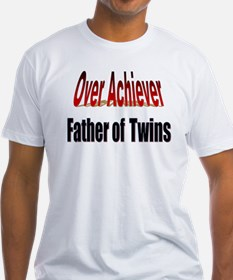 Father of Twins, Over Achiever Shirt