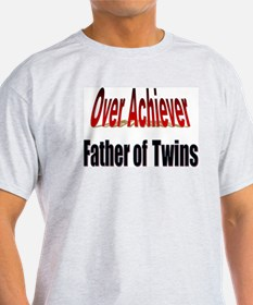 Father of Twins, Over Achiever T-Shirt
