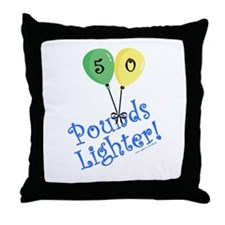 50 Pounds Lighter Throw Pillow