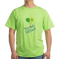 50 Pounds Lighter T-Shirt