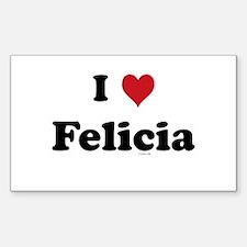 I love Felicia Rectangle Decal