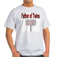 Father of Twins Work For Sleep T-Shirt