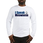 I speak Meownese Long Sleeve T-Shirt