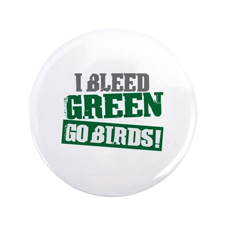 """I Bleed Green (Philly) 3.5"""" Button (100 pack)"""