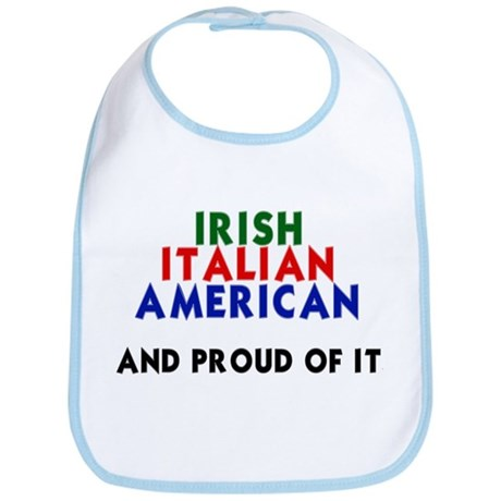 Irish-Italian-American...and Bib