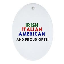 Irish-Italian-American...and  Oval Ornament