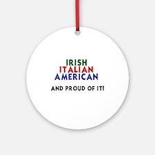 Irish-Italian-American...and  Ornament (Round)