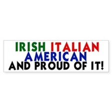 Irish-Italian-American...and Bumper Bumper Sticker