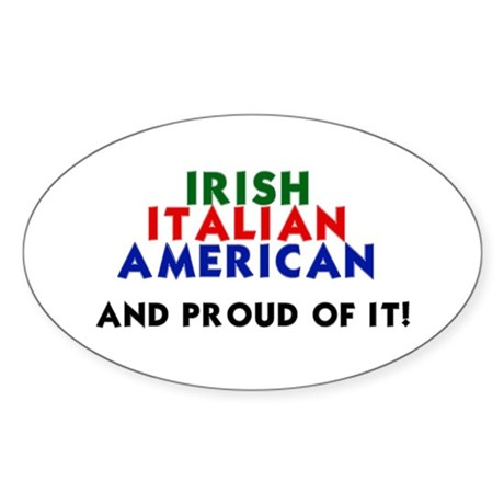 Irish-Italian-American...and Oval Sticker