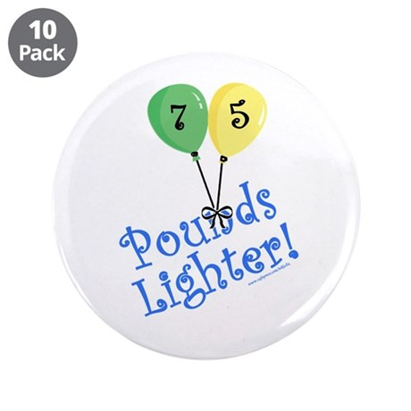 """75 Pounds Lighter 3.5"""" Button (10 pack)"""