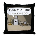 Look What You Made Me Do! Throw Pillow
