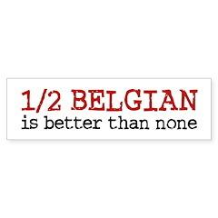 Half Belgian Bumper Bumper Sticker