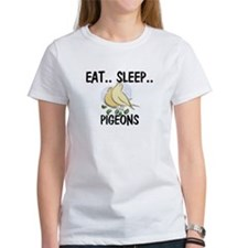 Eat ... Sleep ... PIGEONS Tee