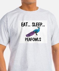Eat ... Sleep ... PEAFOWLS T-Shirt