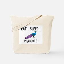 Eat ... Sleep ... PEAFOWLS Tote Bag