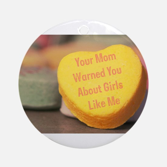 Mom Warned You (Girl) Ornament (Round)