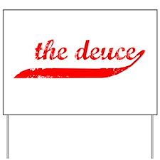 The Deuce!!! Yard Sign