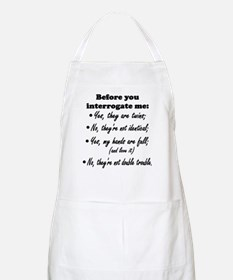 Before You Interrogate Me BBQ Apron