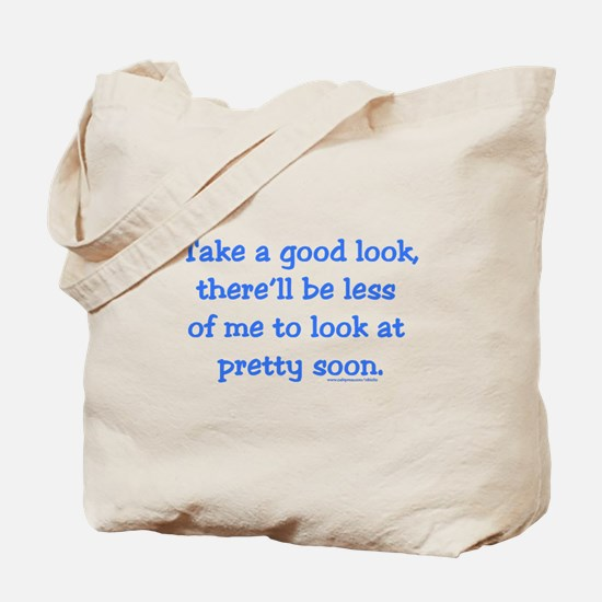Take a Good Look Tote Bag