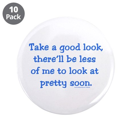 "Take a Good Look 3.5"" Button (10 pack)"