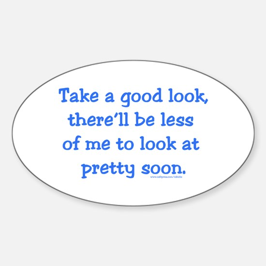 Take a Good Look Oval Decal