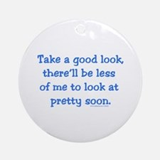 Take a Good Look Ornament (Round)