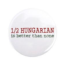 "Half Hungarian 3.5"" Button"